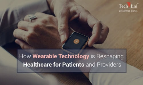 How Wearable Technology is Reshaping Healthcare for Patients and Providers