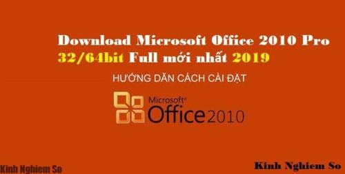 Download Microsoft Office 2010 Pro 32/64bit Full mới nhất 2019