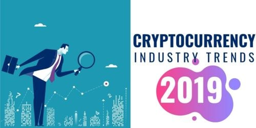 Cryptocurrency Industry Trends and Trading Predictions 2019