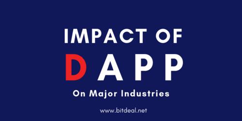 Impact of Dapp on 3 Major Corporate Business Industries - Bitdeal
