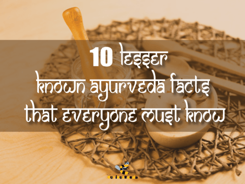 10 Lesser-Known Ayurveda Facts That Everyone Must Know - Curious Keeda