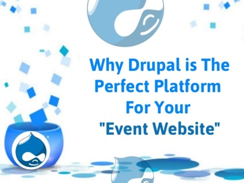 Why Drupal is The Perfect Platform  For Your  Event Website