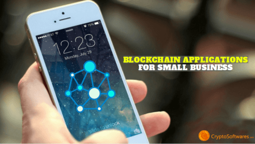5 Blockchain Applications for Small Business - Blog@CryptoSoftwares