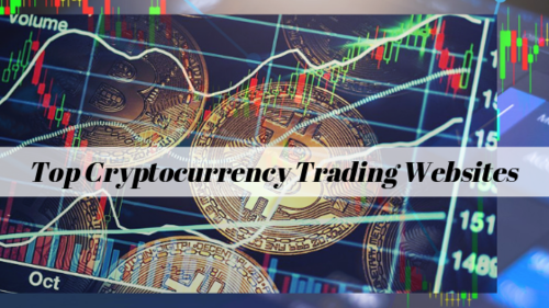 Top Cryptocurrency Trading Websites - Explicit Guide