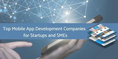 Top Trusted Mobile App Development Companies in India, USA & Ukraine for Startups and SMEs