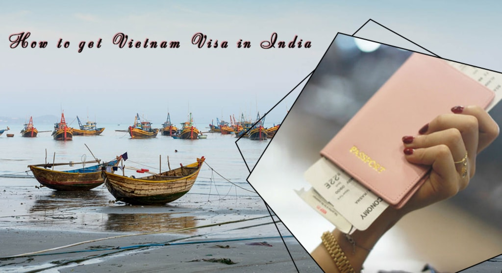 How to get Vietnam Visa in India via Vietnam-Visa.Org.Vn