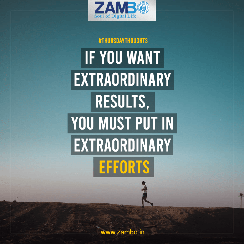 If you want extraordinary results, you must put in extraordi... via Zambo Technology