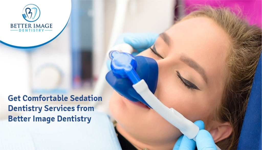 Get Comfortable Sedation Dentistry Services from Better Imag... via Better Image Dentistry