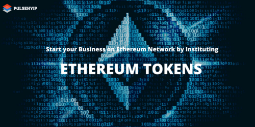 Ethereum Token Development – Start your Business with Ethereum Network!