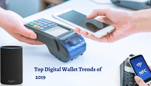 Top digital wallet trends in 2019