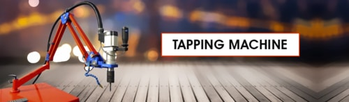 Shop Top-quality Equipment From Eminent Tapping Machine Manufacturers India