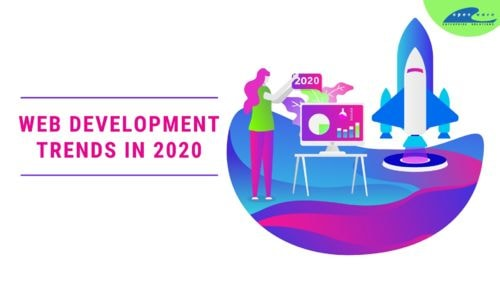 Web Development Trends That Will Take 2020 By Storm