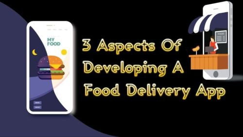 3 Key Things To Keep In Mind While Developing A Food App