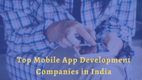 Top Ten Mobile App Development Companies in India via Kaira Verma