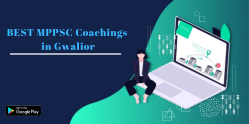 Top 10 MPPSC Entrance Exam Coaching Classes in Gwalior