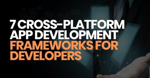 7 cross platform app development frameworks for mobile app d... via Tarun Nagar