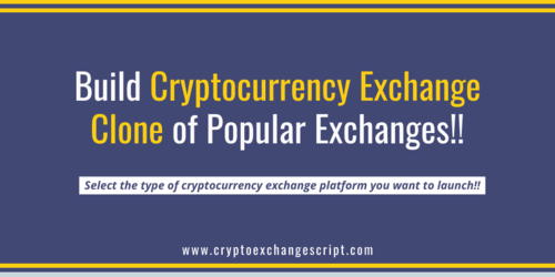 How to Build a Cryptocurrency Exchange Clone of Existing Crypto Exchange Platform?