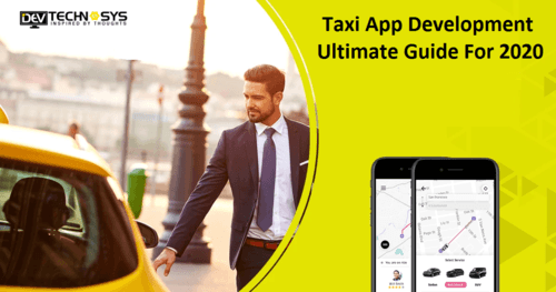 Taxi App Development : The ultimate guide for 2020