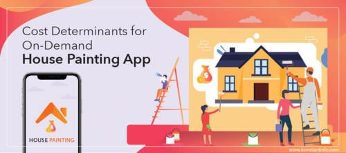 Cost Determinants for On-Demand House Painting App - Konstantinfo