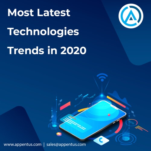 Most Latest Technology Trends in 2020 via Appentus Technologies