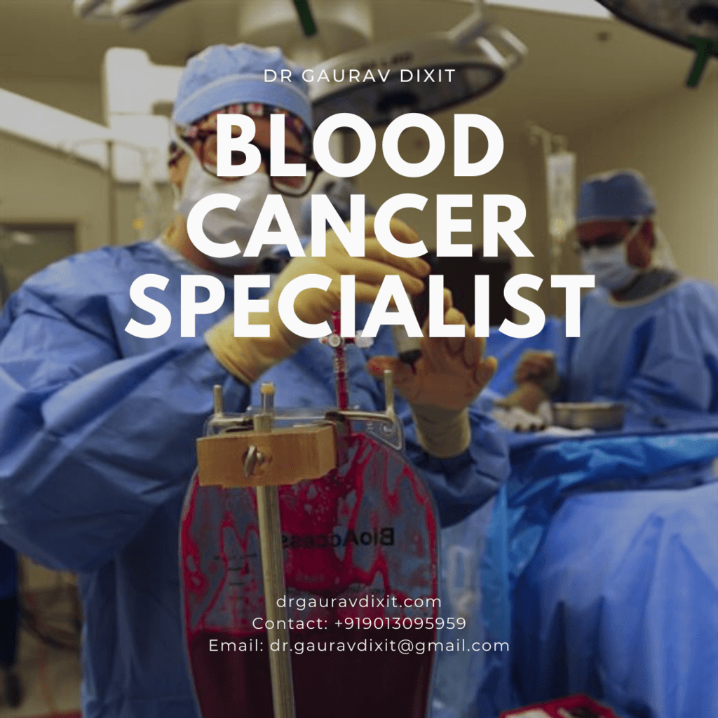 Blood Cancer Specialist - Dr Gaurav Dixit via Dr Gaurav Dixit