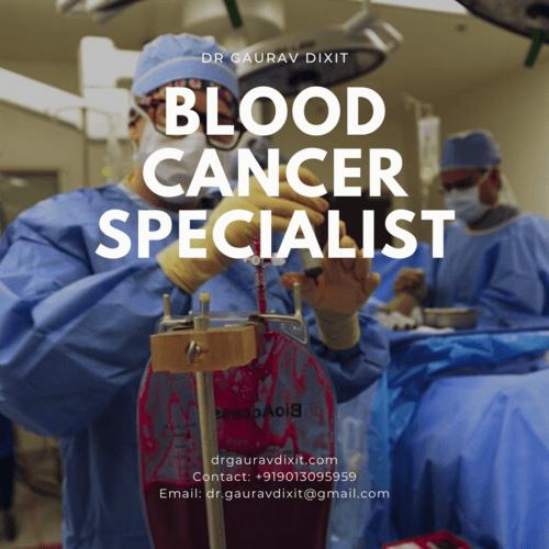Blood Cancer Specialist - Dr Gaurav Dixit via Dr Gaurav Dixit