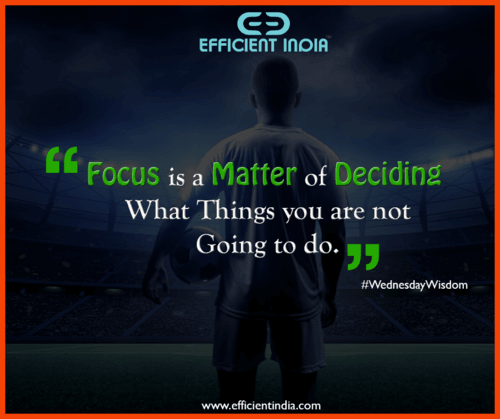 🎯 Focus is a matter of deciding what things you are not goi... via Efficient India