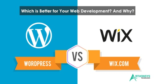 WordPress vs Wix: Which is Better for Web Development? And Why?