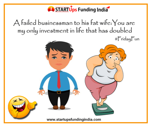 A failed 👨💼businessman to his fat wife:                                     You are my only i... via Startup Funding India