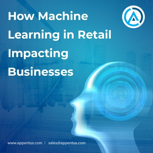 How Machine Learning in Retail Impacting Businesses via Appentus Technologies