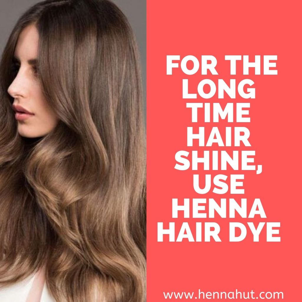 For the Long Time Hair Shine, Use Henna Hair Dye via Henna Hut