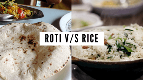 Rice vs Roti: Which one is more healthier and why?