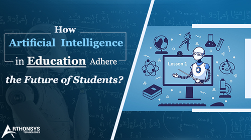 How Artificial Intelligence in Education Adhere Future of Students?