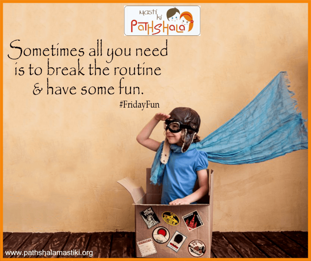 Sometimes all you need is to break the routine & have some �... via Pathshala Masti Ki
