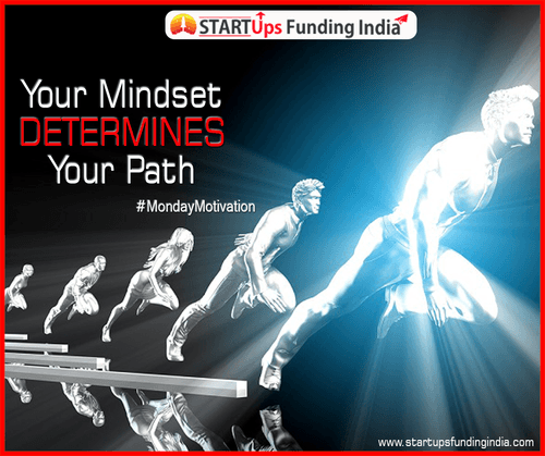 Your mindset determines your PATH.                                                                          #MondayMotivation #Minds... via Startup Funding India