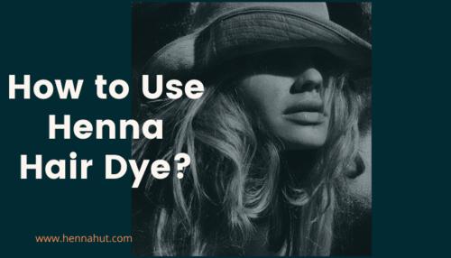 How to Use Henna Hair Dye? via Henna Hut