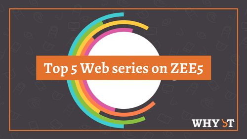 Top 5 Web Series On ZEE5 That You Must Watch [2020 - Updated]