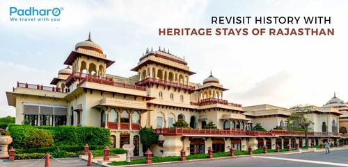 Revisit History with Heritage Stays of Rajasthan