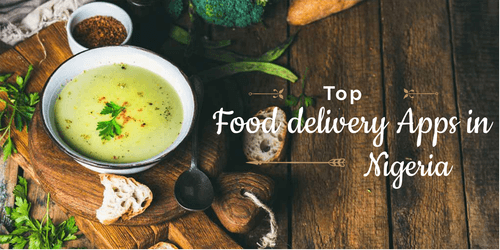Top 5 Food Delivery Mobile Apps in Nigeria