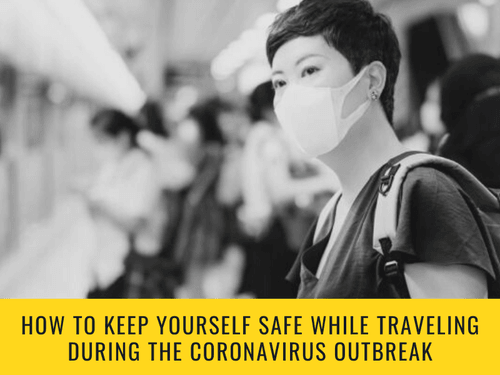How to Keep Yourself Safe While Traveling During the Coronavirus Outbreak - Curious Keeda