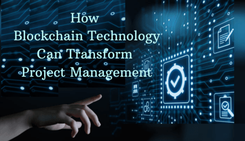 How Blockchain Technology can Transform Project Management