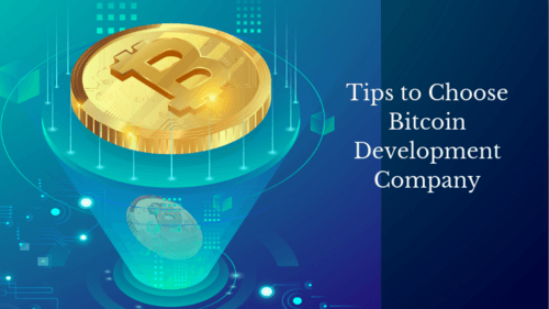 How to Choose Bitcoin Development Company - Step by Step Guide