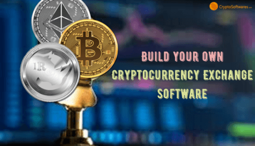 How to Build Your Own Cryptocurrency Exchange Software - Explicit Guide