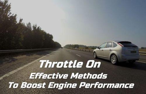 Throttle On - Effective Methods To Boost Engine Performance • ModernLifeBlogs