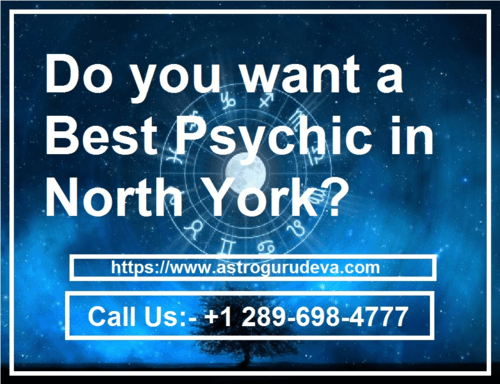 Do you want a Best Psychic in North York? via Astrologer Guru Deva ji