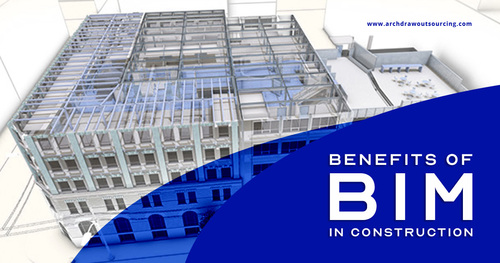 Benefits of BIM in Construction - Archdraw Outsourcing Blog