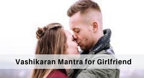 Vashikaran Mantra for Girlfriend in Hindi - Vashikaran Prayog