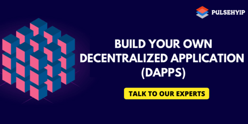 How to build your own DApps | Decentralized Applications | Pulsehyip