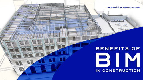 Benefits of BIM in Construction - Archdraw Outsourcing via C.Chudasama
