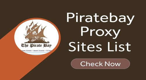 Pirate Bay Proxy Sites List to Unblock Pirate Bay - 100% Working